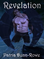 Revelation (Vol 3 - The Gifts: Trilogy) ebook by Patria L. Dunn (Patria Dunn-Rowe)