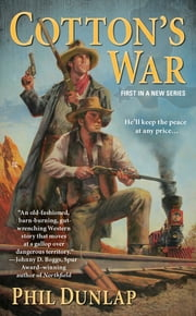 Cotton's War ebook by Phil Dunlap