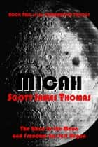 Micah ebook by Scott James Thomas