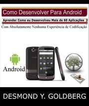 Como Desenvolver Para Android ebook by Vision For Maximum Impact LLC.