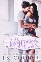The Boyfriend Plan ebook by J. S. Cooper
