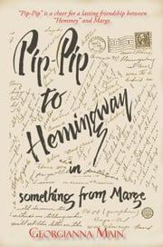 Pip-Pip to Hemingway in Something from Marge ebook by Georgianna Main
