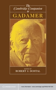 The Cambridge Companion to Gadamer ebook by Robert J. Dostal