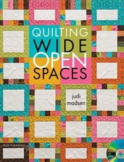 eBook Quilting Wide-Open Spaces ebook by Madsen, Judi