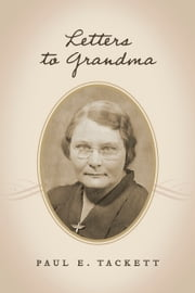 Letters to Grandma ebook by Paul E. Tackett