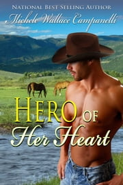Hero Of Her Heart ebook by Michele Wallace Campanelli