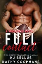 Full Contact - The Crossover Series ebook by Kathy Coopmans, HJ Bellus