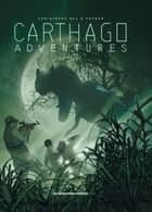 Carthago Adventures eBook by Christophe Bec, Fafner