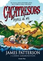 Caçatresors. Perill al Nil ebook by James Patterson, Maria Ángels Guiu Vidal