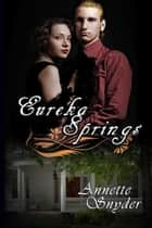 Eureka Springs ebook by Annette Snyder