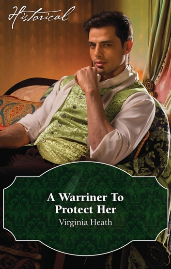 A Warriner To Protect Her ebook by Virginia Heath