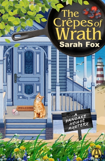 The Crêpes of Wrath - A Pancake House Mystery ebook by Sarah Fox