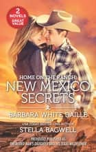 Home on the Ranch: New Mexico Secrets ebook by Barbara White Daille, Stella Bagwell