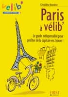 Petit livre de - Paris à vélib' ebook by Géraldine BORDERE