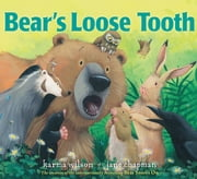 Bear's Loose Tooth ebook by Karma Wilson,Jane Chapman