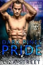 The Dark Pines Pride - Books 1 - 3 ebook by Liza Street