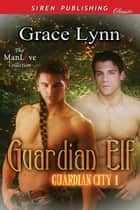 Guardian Elf ebook by Grace Lynn