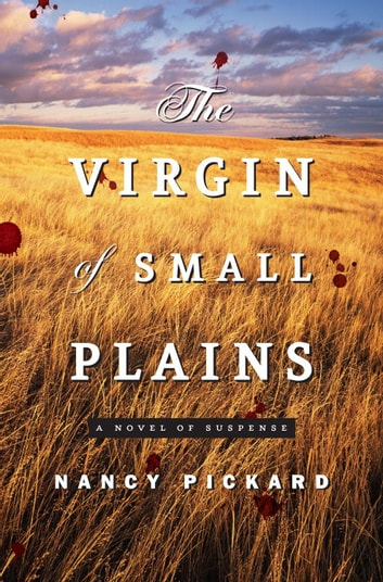 The Virgin of Small Plains - A Novel ebook by Nancy Pickard