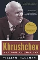 Khrushchev: The Man and His Era ebook by William Taubman