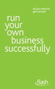 Run Your Own Business Successfully: Flash ebook by Kevin Duncan