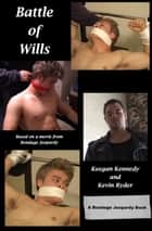 Battle of Wills ebook by Keegan Kennedy, Kevin Ryder