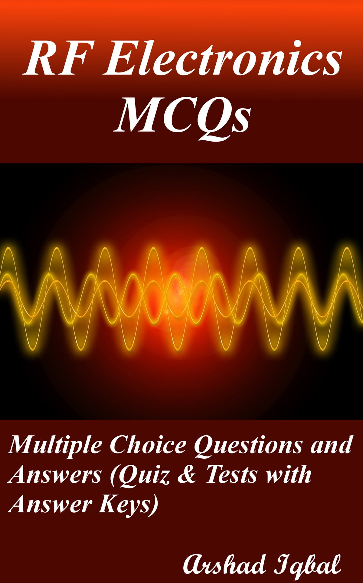 RF Electronics MCQs: Multiple Choice Questions and Answers (Quiz & Tests  with Answer Keys) ebook by Arshad Iqbal - Rakuten Kobo
