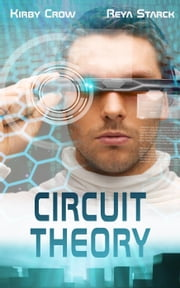 Circuit Theory ebook by Kirby Crow, Reya Starck