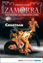 Professor Zamorra - Folge 1020 - Croatoan ebook by Christian Schwarz