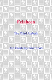 Felaheen ebook by Jon Courtenay Grimwood
