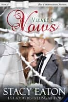 Velvet & Vows ebook by Stacy Eaton