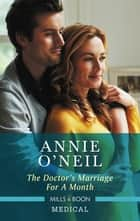 The Doctor's Marriage for a Month eBook by Annie O'Neil