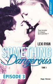 Reckless & Real Something dangerous Episode 3 - t ome 1 eBook par  Lexi Ryan, Marie-christine Tricottet