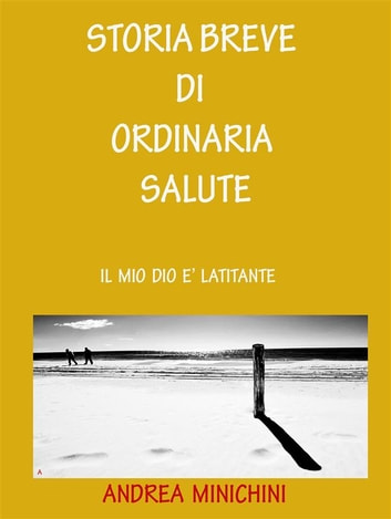 Storia breve di ordinaria salute ebook by Andrea Minichini