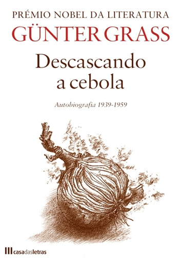 Descascando a Cebola ebook by Gunter Grass