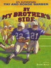 By My Brother's Side ebook by Tiki Barber,Ronde Barber,Robert Burleigh,Barry Root