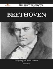 Beethoven 334 Success Facts - Everything you need to know about Beethoven ebook by Manuel Wong