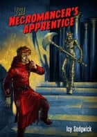 The Necromancer's Apprentice ebook by Icy Sedgwick
