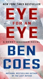 Eye for an Eye - A Dewey Andreas Novel ebook by Ben Coes