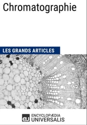 Chromatographie - Les Grands Articles d'Universalis ebook by Encyclopædia Universalis