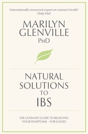 Natural Solutions to IBS - Simple steps to restore digestive health ebook by Marilyn Glenville
