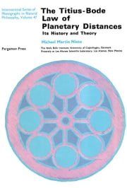 The Titius-Bode Law of Planetary Distances: Its History and Theory ebook by Nieto, Michael Martin