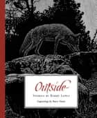 Outside ebook by Barry Lopez, Barry Moser, James Perrin Warren