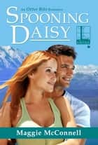 Spooning Daisy ebook by Maggie McConnell