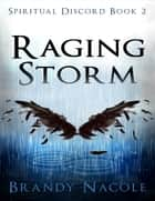 Raging Storm: Spiritual Discord, 2 ebook by Brandy Nacole
