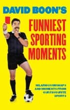 David Boon's Funniest Sporting Moments ebook by David Boon