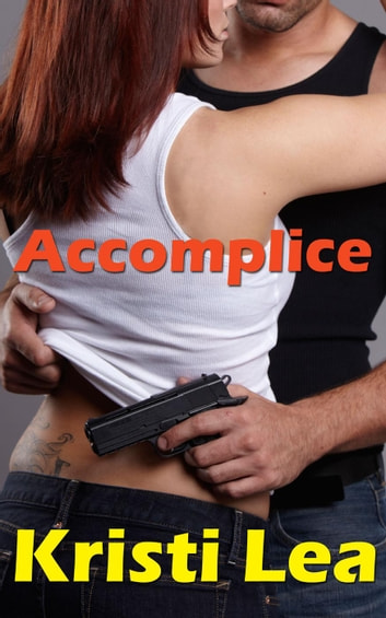 Accomplice ebook by Kristi Lea