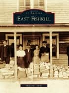 East Fishkill ebook by Malcolm J. Mills