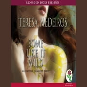 Some Like it Wild audiobook by Teresa Medeiros