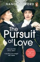 The Pursuit of Love - Now a major series on BBC and Prime Video directed by Emily Mortimer and starring Lily James and Andrew Scott ebook by