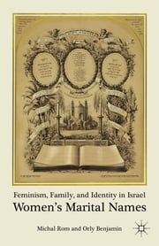 Feminism, Family, and Identity in Israel - Women's Marital Names ebook by Michal Rom,Orly Benjamin